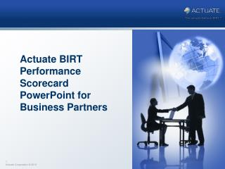 Actuate BIRT Performance Scorecard PowerPoint for Business Partners