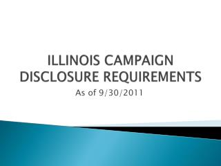 ILLINOIS CAMPAIGN DISCLOSURE REQUIREMENTS