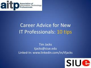 Career Advice for New  IT Professionals:  10 tips