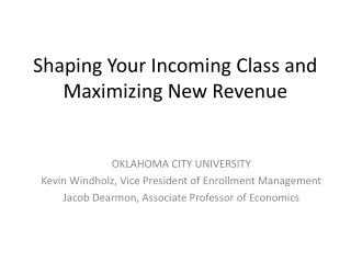 Shaping Your Incoming Class and Maximizing New Revenue