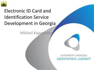 Electronic ID Card and Identification Service Development in Georgia