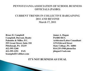 PENNSYLVANIA ASSOCIATION OF SCHOOL BUSINESS OFFICIALS (PASBO) CURRENT TRENDS IN COLLECTIVE BARGAINING 2011 AND BEYOND Ma