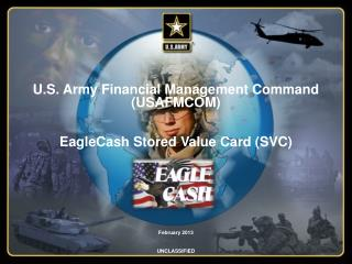 U.S. Army Financial Management Command (USAFMCOM) EagleCash Stored Value Card (SVC)