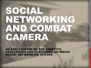 Social Networking AND combat camera