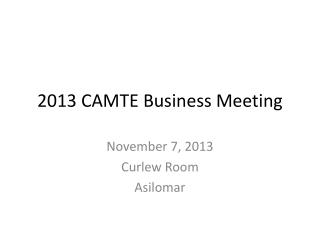 2013 CAMTE Business Meeting