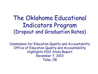 The Oklahoma Educational Indicators  Program (Dropout and Graduation Rates) Commission for Education Quality  and  Acco