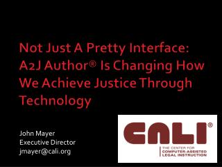 Not Just A Pretty Interface: A2J Author® Is Changing How We Achieve Justice Through Technology