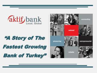 """A Story of The Fastest Growing Bank of Turkey"""