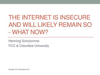 The Internet is Insecure and Will Likely Remain So - What now?