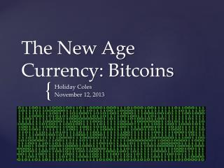 The New Age Currency: Bitcoins
