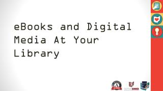 eB ooks  and Digital Media At Your Library