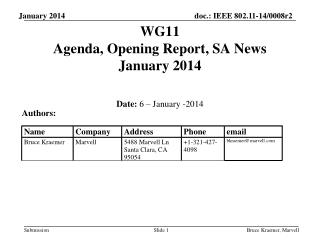 WG11   Agenda, Opening Report, SA News  January 2014