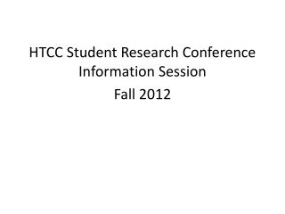 HTCC Student Research Conference Information Session Fall 2012