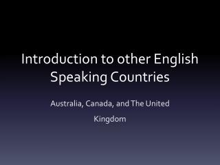 Introduction to other English Speaking Countries