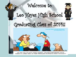 Welcome  to  Leo Hayes High School Graduating Class of  2014!!