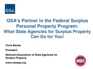 GSA's Partner in the Federal Surplus Personal Property Program:  What State Agencies for Surplus Property Can Do for Yo