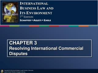 CHAPTER 3 Resolving International Commercial Disputes