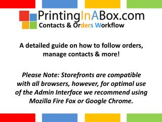 A detailed guide on how to follow orders, manage contacts & more!