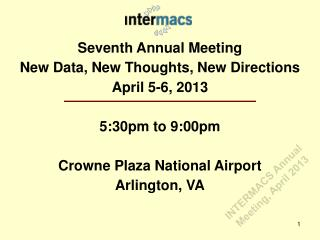Seventh  Annual Meeting New Data, New Thoughts, New Directions April 5-6, 2013 5:30pm  to 9:00pm Crowne  Plaza National