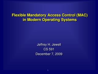 Flexible Mandatory Access Control (MAC)  in Modern Operating Systems