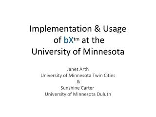Implementation & Usage  of  bX tm  at the University of Minnesota
