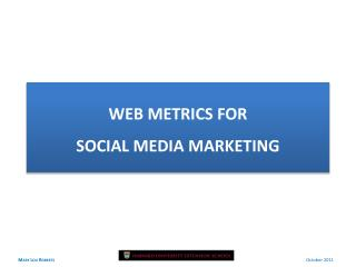 WEB METRICS FOR  SOCIAL MEDIA MARKETING