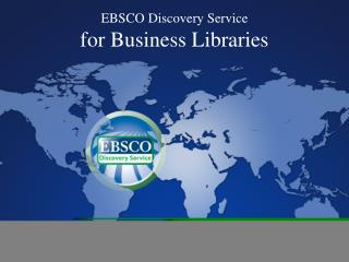 EBSCO Discovery Service  for Business Libraries