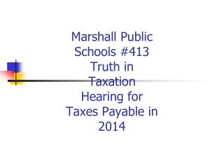 Marshall Public Schools #413     Truth in Taxation Hearing for Taxes Payable in 2014