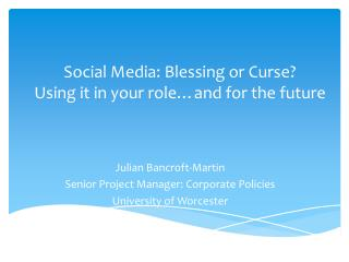 Social Media : Blessing or Curse? Using it in your role…and for the future