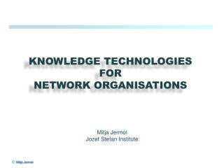 Knowledge technologies for  network  Organisations
