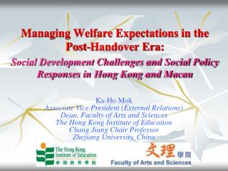 Managing Welfare Expectations in the Post-Handover Era:  Social Development Challenges and Social Policy Responses in Ho
