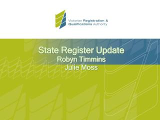 State Register Update Robyn Timmins Julie Moss
