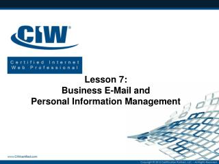 Lesson 7: Business E-Mail and  Personal Information Management