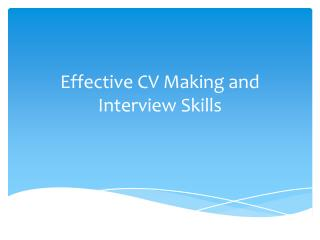 Effective CV Making and Interview Skills