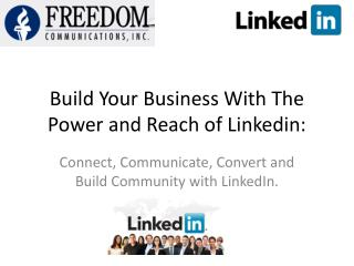 Build Your Business With The Power and Reach of  Linkedin :