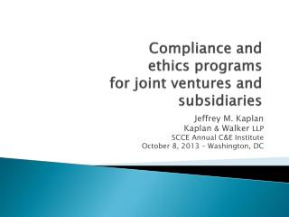 Compliance and  ethics programs  for joint ventures and subsidiaries