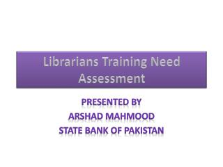 Librarians Training Need Assessment