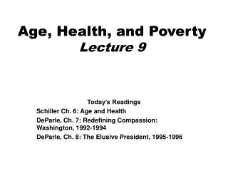 Age, Health, and Poverty Lecture 9