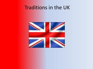 Traditions in the UK