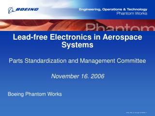 Lead-free Electronics in Aerospace Systems Parts Standardization and Management Committee November 16. 2006
