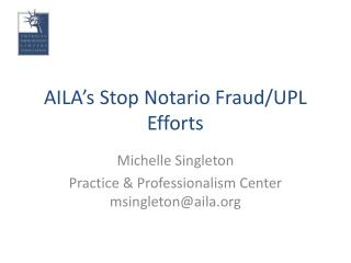 AILA's Stop  Notario  Fraud/UPL  Efforts