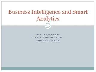 Business Intelligence and Smart Analytics