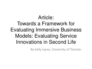 Article: Towards a Framework for Evaluating Immersive Business Models: Evaluating Service Innovations in Second Life