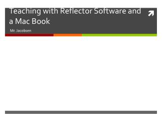Teaching with Reflector Software and a Mac Book