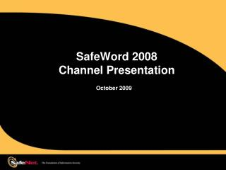 SafeWord  2008 Channel Presentation