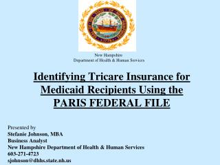Identifying  Tricare  Insurance for Medicaid Recipients Using the  PARIS FEDERAL FILE