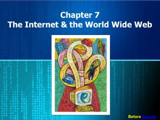 Chapter 7 The Internet & the World Wide Web