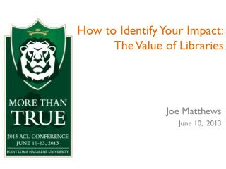 How to Identify Your Impact: The Value of Libraries
