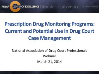 Prescription Drug Monitoring Programs: Current and Potential Use in Drug Court Case Management