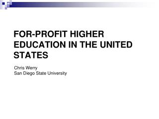 For-Profit  Higher Education  in  the United States